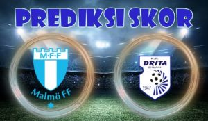 Prediksi Malmo FF vs Drita 18 Juli 2018