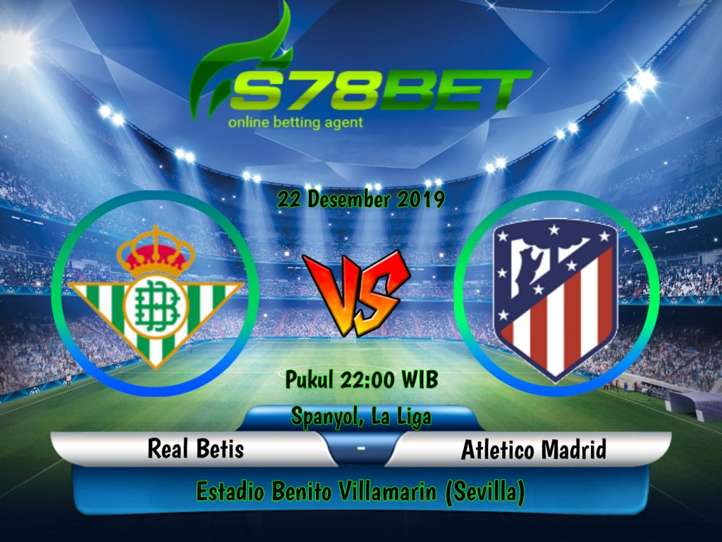 Prediksi Skor Real Betis vs Atletico Madrid 22 Desember 2019