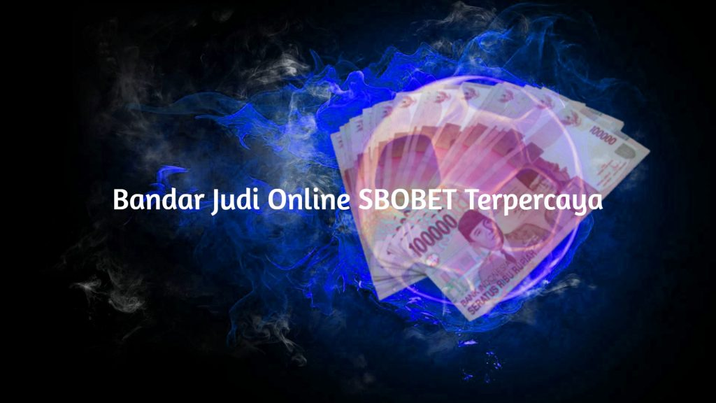 Bandar Judi Online SBOBET Terpercaya